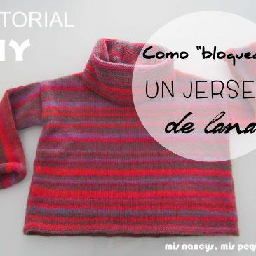 Tutorial DIY: Como bloquear un jersey de lana