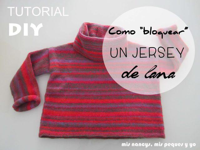 mis nancys, mis peques y yo, Tutorial DIY como bloquear un jersey de lana